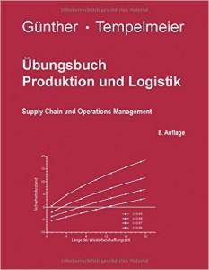 Produktion und Logistik_Übung_8. Auflage